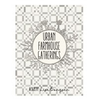Urban Farmhouse Gatherings Book-Pre-Order