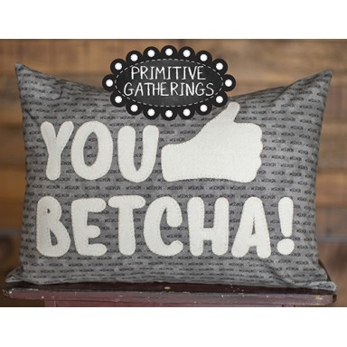 You Betcha Pillow
