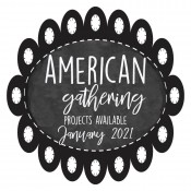 American Gathering Projects Available January 2021