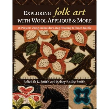 Exploring Folk Art with Wool Applique and More