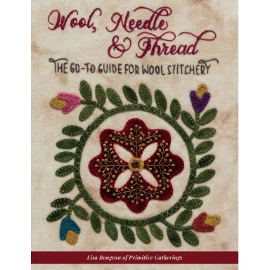 Wool, Needle, and Thread The Go To Guide For Wool Stitchery-Pre-Order